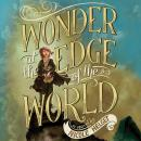 Wonder at the Edge of the World, Nicole Helget