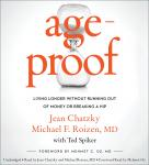 AgeProof: Living Longer Without  Running Out of Money or Breaking a Hip, Jean Chatzky, Michael F. Roizen, M.D.
