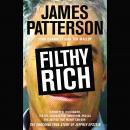 Filthy Rich: A Powerful Billionaire, the Sex Scandal that Undid Him, and All the Justice that Money Can Buy: The Shocking True Story of Jeffrey Epstein, John Connolly, James Patterson