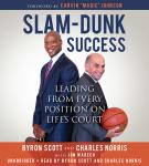 Slam-Dunk Success: Leading from Every Position on Life's Court Audiobook