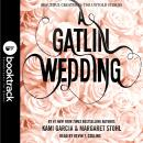 Gatlin Wedding: Booktrack Edition, Kami Garcia, Margaret Stohl