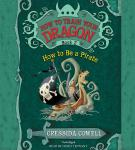 HOW TO BE A PIRATE, Cressida Cowell