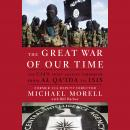 Great War of Our Time: The CIA's Fight Against Terrorism--From al Qa'ida to ISIS, Michael Morell