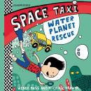 Space Taxi: Water Planet Rescue, Michael Brawer, Wendy Mass