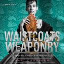 Waistcoats & Weaponry, Gail Carriger