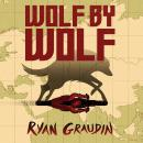 Wolf by Wolf: One girl's mission to win a race and kill Hitler, Ryan Graudin