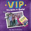 VIP: I'm With the Band Audiobook