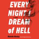 Every Night I Dream of Hell, Malcolm Mackay