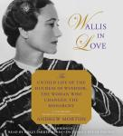 Wallis in Love: The Untold Life of the Duchess of Windsor, the Woman Who Changed the Monarchy Audiobook