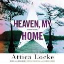 Heaven, My Home Audiobook