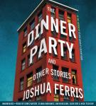 The Dinner Party: Stories Audiobook