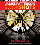 French Twist: A Detective Luc Moncrief Mystery, James Patterson