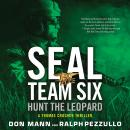 SEAL Team Six: Hunt the Leopard Audiobook