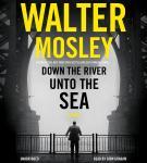 Down the River unto the Sea Audiobook