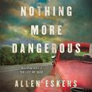 Nothing More Dangerous Audiobook