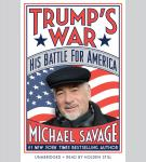 Trump's War, Michael Savage
