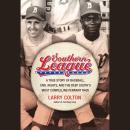 Southern League: A True Story of Baseball, Civil Rights, and the Deep South's Most Compelling Pennant Race, Larry Colton