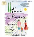 Picnic in Provence: A Memoir with Recipes, Elizabeth Bard