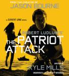 Robert Ludlum's (TM) The Patriot Attack Audiobook