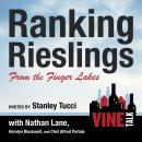 Ranking Rieslings from the Finger Lakes: Vine Talk Episode 102, Vine Talk