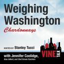 Weighing Washington Chardonnays: Vine Talk Episode 104 Audiobook