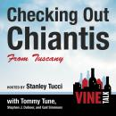 Checking Out Chiantis from Tuscany: Vine Talk Episode 113 Audiobook