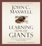 Learning from the Giants: Life and Leadership Lessons from the Bible, John C. Maxwell