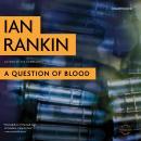 A Question of Blood: An Inspector Rebus Novel Audiobook