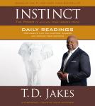 INSTINCT Daily Readings: 100 Insights That Will Uncover, Sharpen and Activate Your Instincts, T. D. Jakes