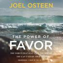 The Power of Favor: The Force that Will Take You Where You Can't Go on Your Own Audiobook