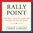Rally Point: Five Tasks to Unite the Country and Revitalize the American Dream, Chris Gibson