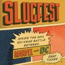 Slugfest: Inside the Epic, 50-year Battle between Marvel and DC Audiobook