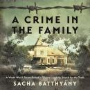 A Crime in the Family: A World War II Secret Buried in Silence--and My Search for the Truth Audiobook