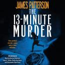 13-Minute Murder: A Thriller, James Patterson