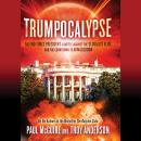 Trumpocalypse: The End-Times President, a Battle Against the Globalist Elite, and the Countdown to Armageddon, Troy Anderson, Paul McGuire