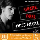 Cheater. Faker. Troublemaker. Audiobook