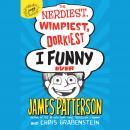 The Nerdiest, Wimpiest, Dorkiest I Funny Ever Audiobook