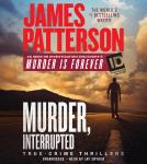Murder, Interrupted, James Patterson