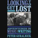 Looking To Get Lost: Adventures in Music and Writing Audiobook
