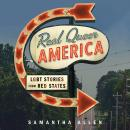 Real Queer America: LGBT Stories from Red States, Samantha Allen