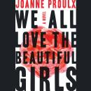 We All Love the Beautiful Girls, Joanne Proulx