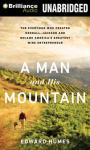Man and His Mountain, Edward Humes