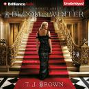 Bloom in Winter, T. J. Brown