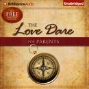 The Love Dare for Parents Audiobook