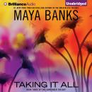 Taking It All, Maya Banks
