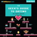 Geek's Guide to Dating, Eric Smith