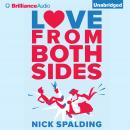 Love...From Both Sides, Nick Spalding