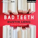 Bad Teeth, Steve Robinson
