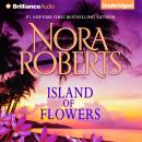 Island of Flowers, Nora Roberts
