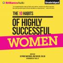 10 Habits of Highly Successful Women, Rachel Sklar, Glynnis MacNicol